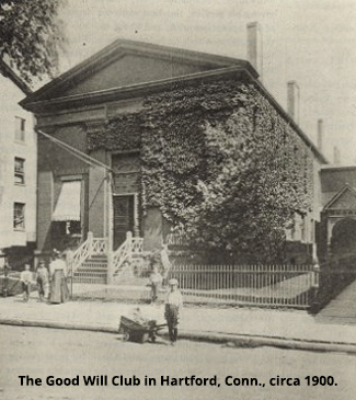 The Good Will Club in Hartford, Conn., circa 1900.